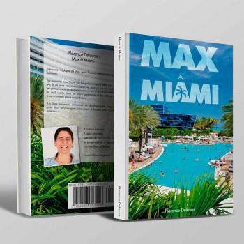 Création Couverture du Livre Max à Miami par Florence Delaune